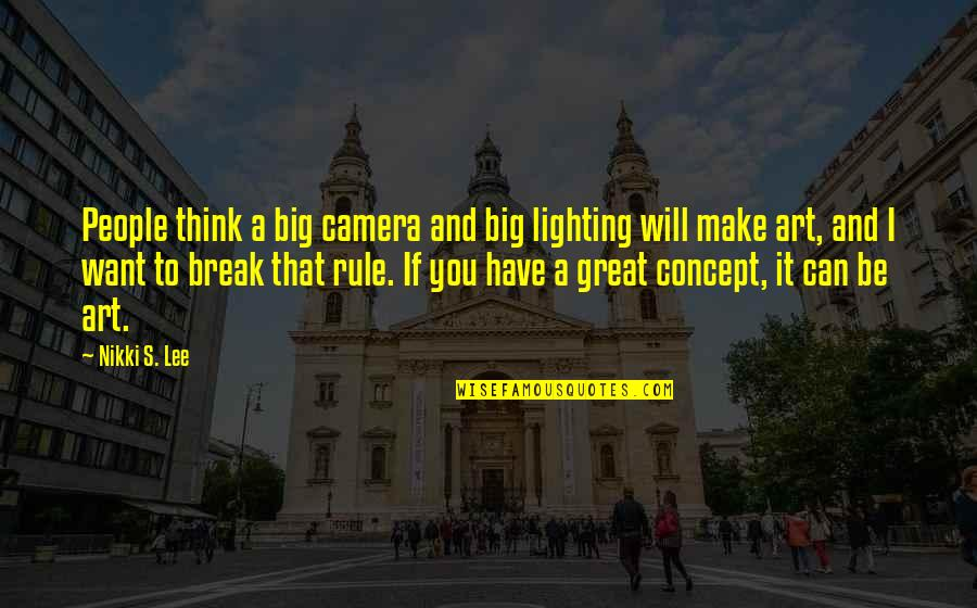 Concept Art Quotes By Nikki S. Lee: People think a big camera and big lighting