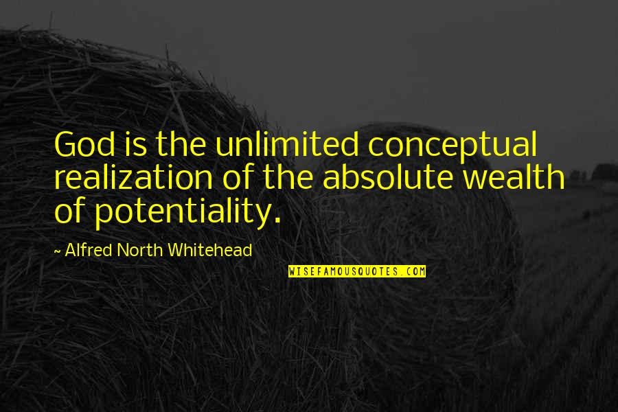 Conceptual Quotes By Alfred North Whitehead: God is the unlimited conceptual realization of the