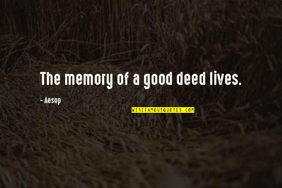 Concernment Quotes By Aesop: The memory of a good deed lives.