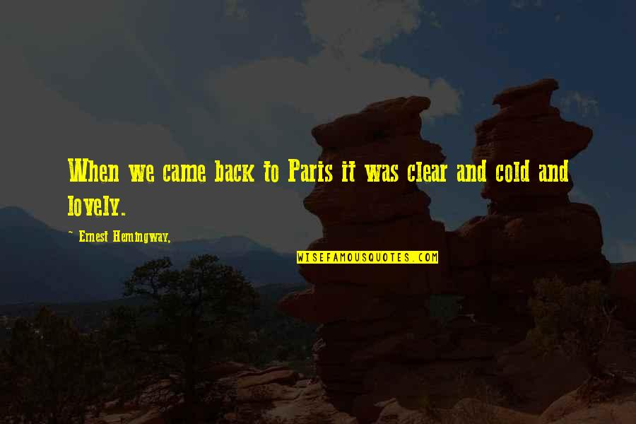 Concussions In Hockey Quotes By Ernest Hemingway,: When we came back to Paris it was