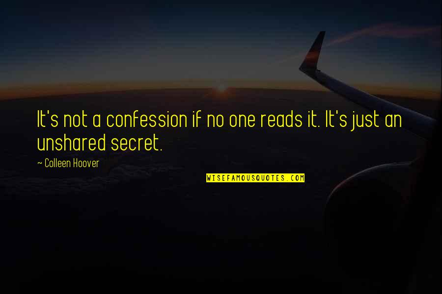 Confession Quotes By Colleen Hoover: It's not a confession if no one reads