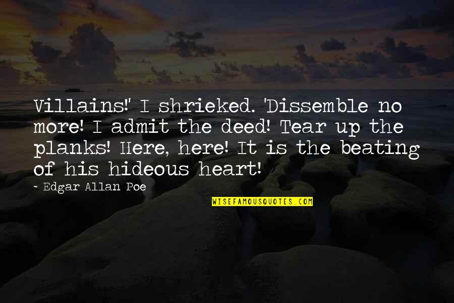 Confession Quotes By Edgar Allan Poe: Villains!' I shrieked. 'Dissemble no more! I admit