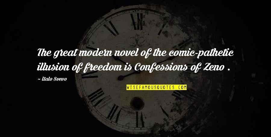 Confession Quotes By Italo Svevo: The great modern novel of the comic-pathetic illusion