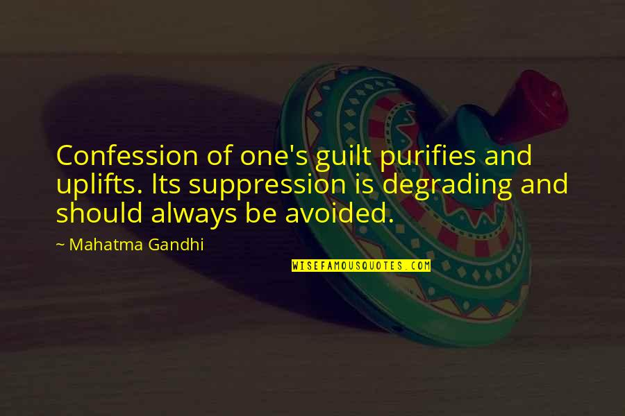 Confession Quotes By Mahatma Gandhi: Confession of one's guilt purifies and uplifts. Its