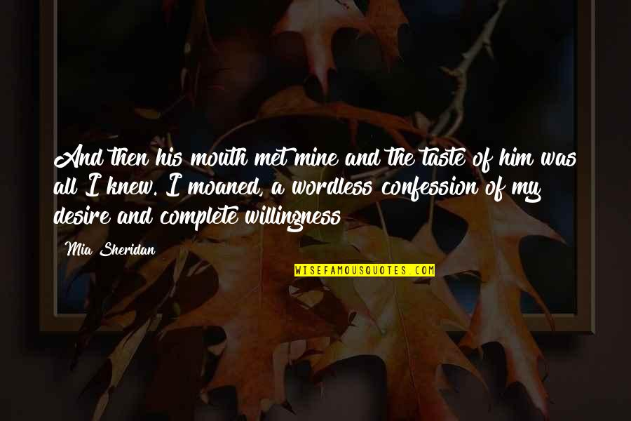 Confession Quotes By Mia Sheridan: And then his mouth met mine and the