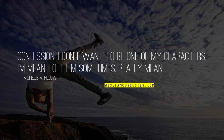 Confession Quotes By Michelle M. Pillow: Confession: I don't want to be one of