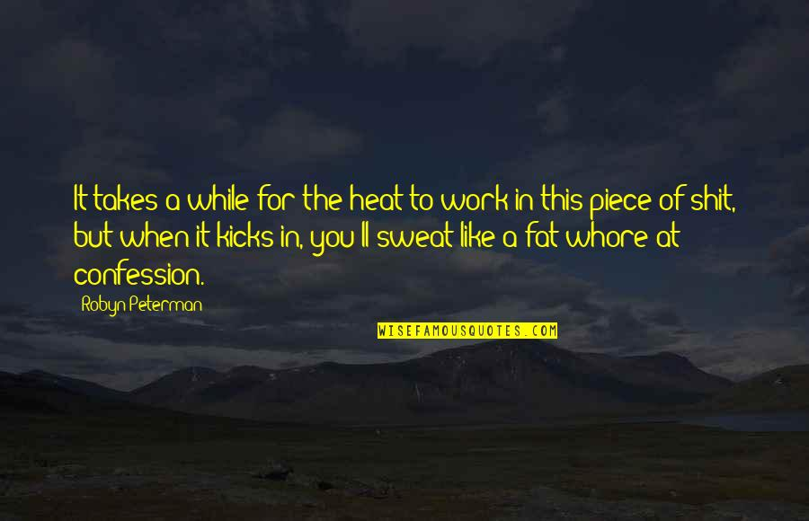 Confession Quotes By Robyn Peterman: It takes a while for the heat to