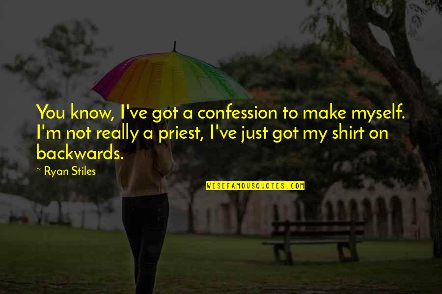 Confession Quotes By Ryan Stiles: You know, I've got a confession to make