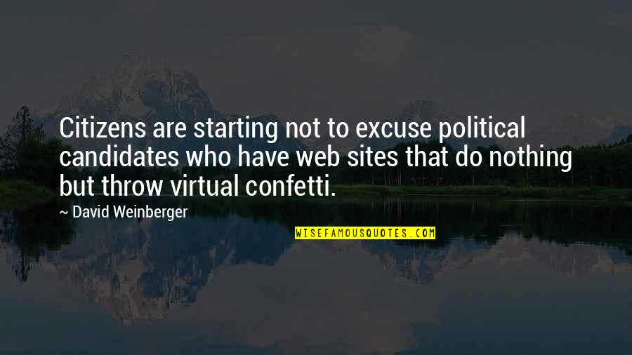 Confetti Quotes By David Weinberger: Citizens are starting not to excuse political candidates