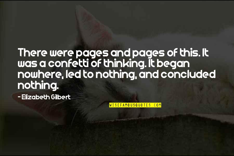 Confetti Quotes By Elizabeth Gilbert: There were pages and pages of this. It