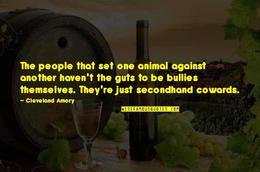 Confidence And Fashion Quotes By Cleveland Amory: The people that set one animal against another