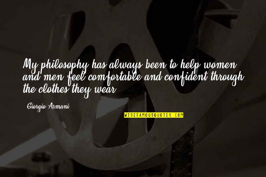 Confidence And Fashion Quotes By Giorgio Armani: My philosophy has always been to help women