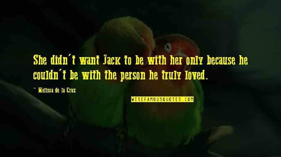 Confidence And Fashion Quotes By Melissa De La Cruz: She didn't want Jack to be with her