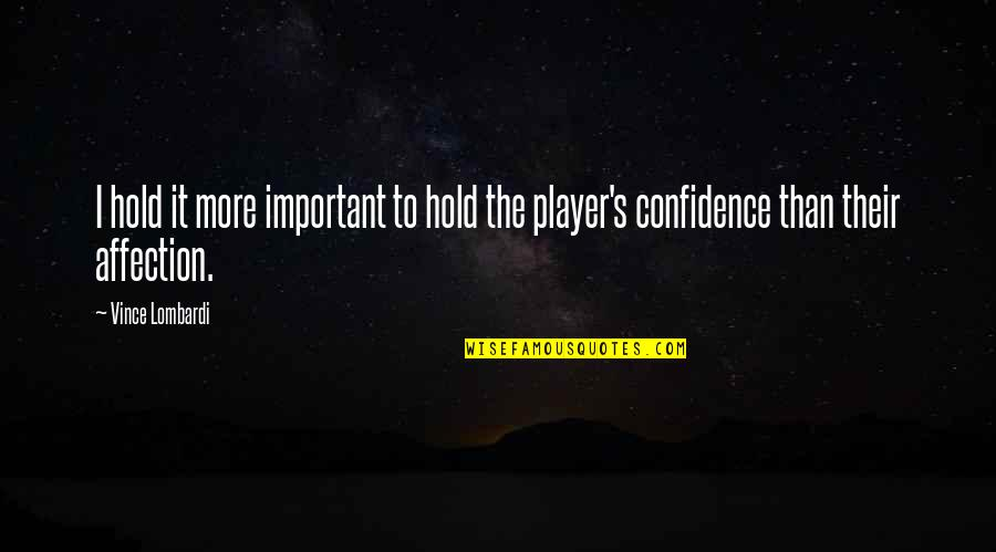 Confidence In Basketball Quotes By Vince Lombardi: I hold it more important to hold the