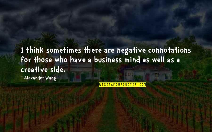 Confidence In Football Quotes By Alexander Wang: I think sometimes there are negative connotations for