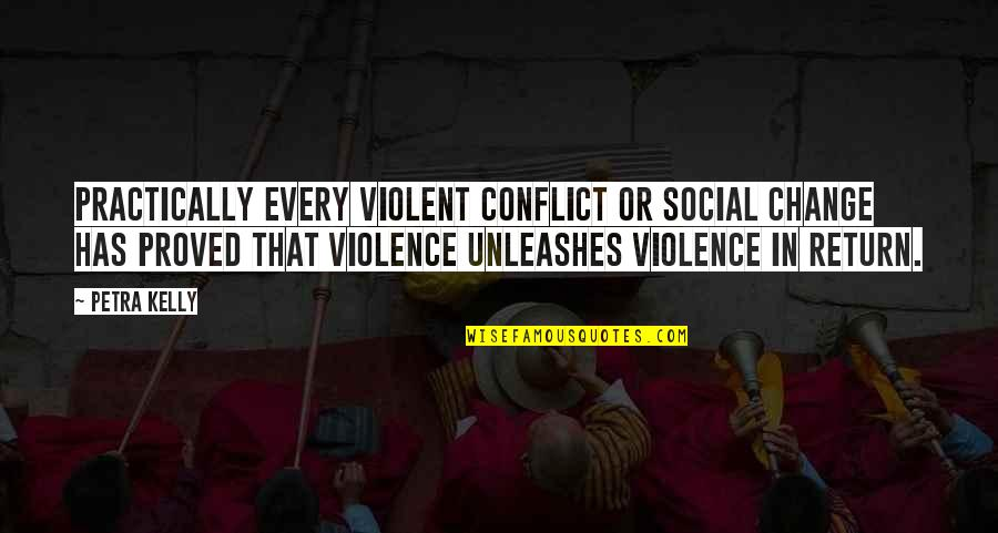 Conflict And Change Quotes By Petra Kelly: Practically every violent conflict or social change has