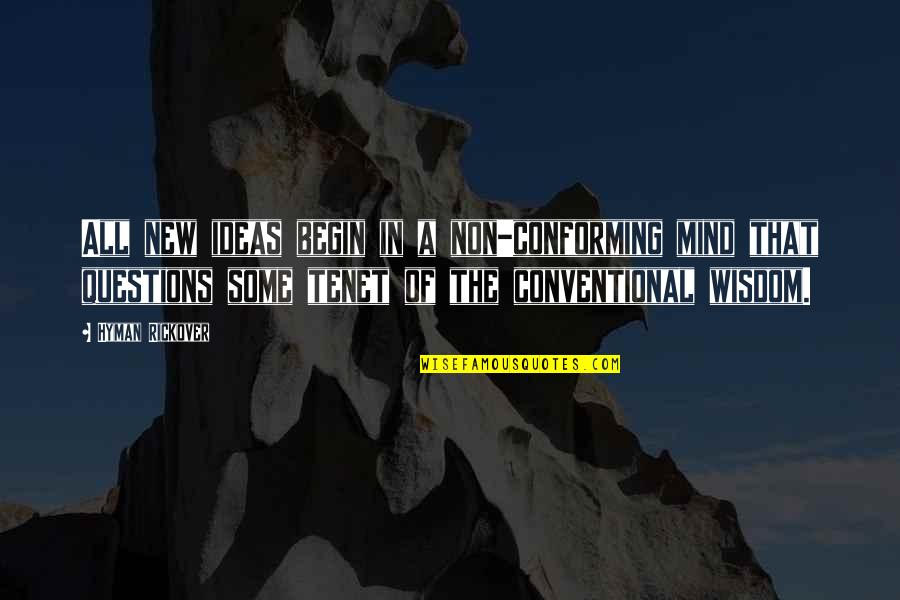 Conforming Quotes By Hyman Rickover: All new ideas begin in a non-conforming mind