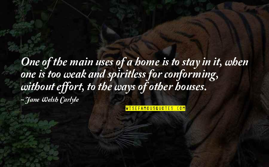 Conforming Quotes By Jane Welsh Carlyle: One of the main uses of a home