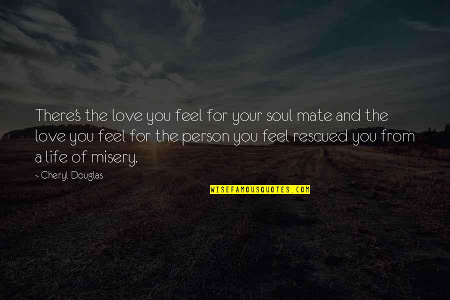 Conformity In Society Quotes By Cheryl Douglas: There's the love you feel for your soul