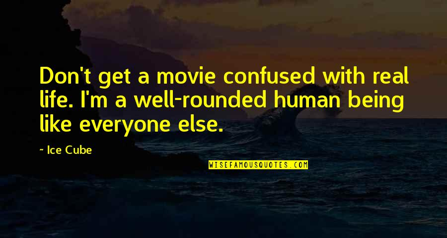 Confused Life Quotes By Ice Cube: Don't get a movie confused with real life.