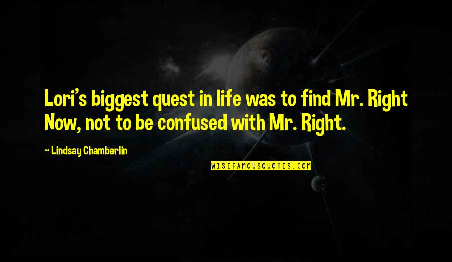 Confused Life Quotes By Lindsay Chamberlin: Lori's biggest quest in life was to find