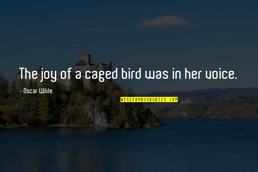 Confusing Old Quotes By Oscar Wilde: The joy of a caged bird was in