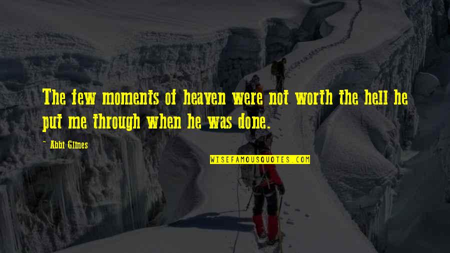 Confusion In Love Quotes By Abbi Glines: The few moments of heaven were not worth