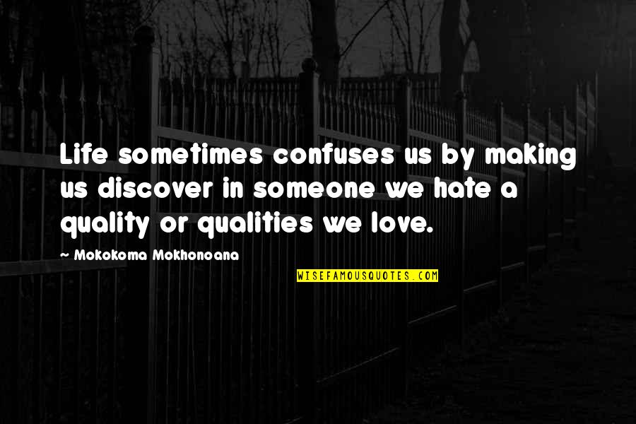 Confusion In Love Quotes By Mokokoma Mokhonoana: Life sometimes confuses us by making us discover