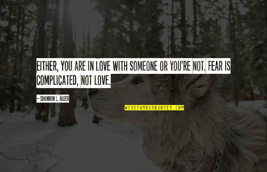 Confusion In Love Quotes By Shannon L. Alder: Either, you are in love with someone or