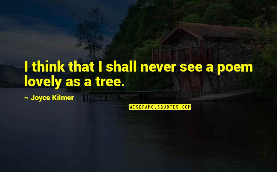 Congratulate On Promotion Quotes By Joyce Kilmer: I think that I shall never see a