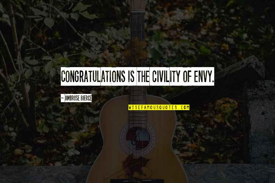 Congratulations For Success Quotes By Ambrose Bierce: Congratulations is the civility of envy.