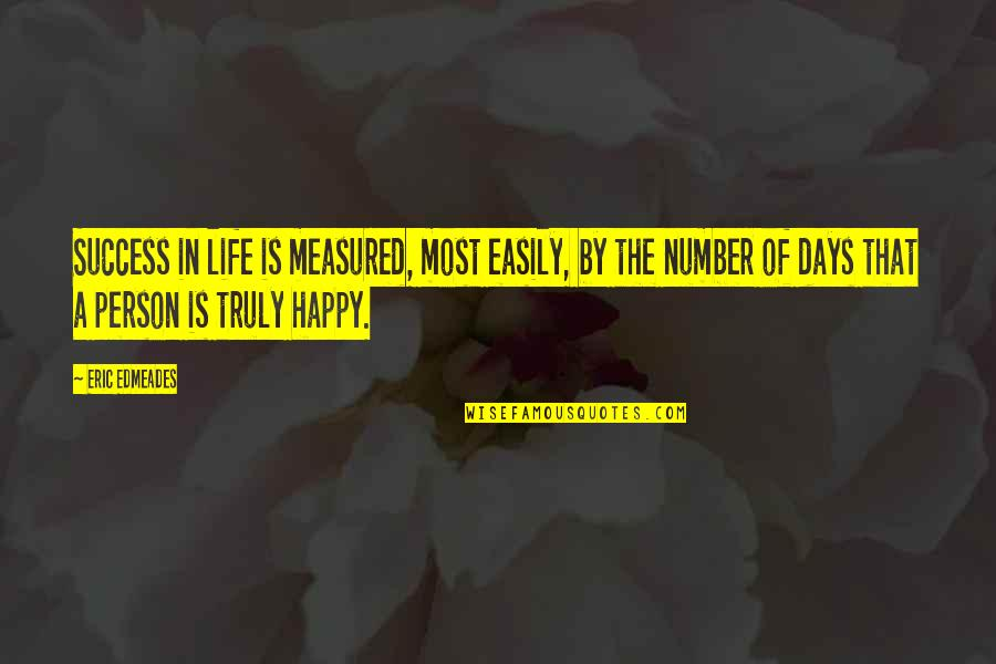 Congratulations For Success Quotes By Eric Edmeades: Success in life is measured, most easily, by