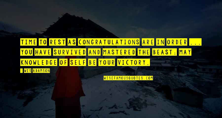 Congratulations For Success Quotes By Wes Adamson: Time to rest as congratulations are in order