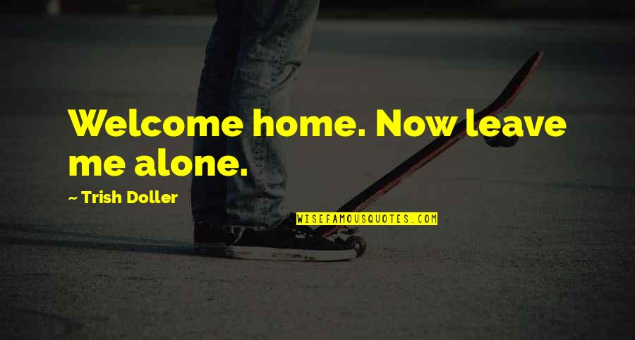 Congratulations On 5 Years Completion Quotes By Trish Doller: Welcome home. Now leave me alone.