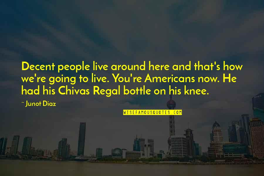 Congratulations On Retiring Quotes By Junot Diaz: Decent people live around here and that's how