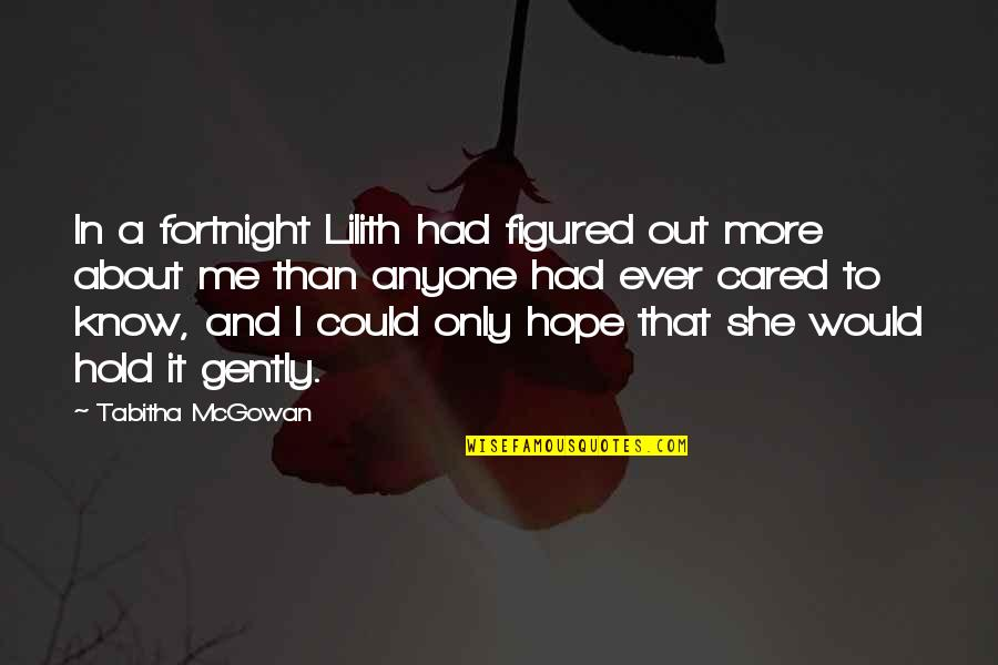 Conhecimento Quotes By Tabitha McGowan: In a fortnight Lilith had figured out more