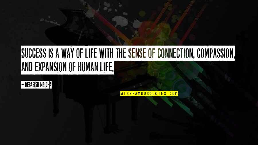Connection And Love Quotes By Debasish Mridha: Success is a way of life with the