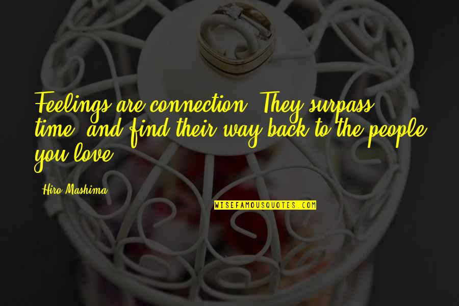 Connection And Love Quotes By Hiro Mashima: Feelings are connection. They surpass time, and find