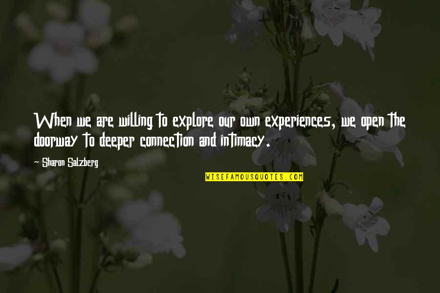 Connection And Love Quotes By Sharon Salzberg: When we are willing to explore our own