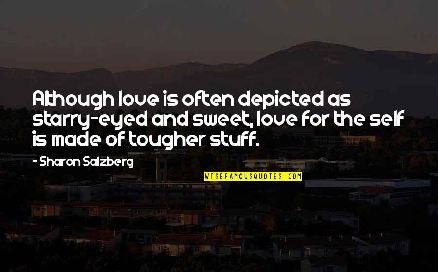 Connection And Love Quotes By Sharon Salzberg: Although love is often depicted as starry-eyed and