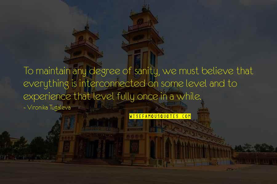 Connection And Love Quotes By Vironika Tugaleva: To maintain any degree of sanity, we must