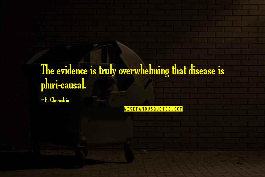 Connie In Grapes Of Wrath Quotes By E. Cheraskin: The evidence is truly overwhelming that disease is