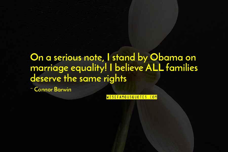 Connor Barwin Quotes By Connor Barwin: On a serious note, I stand by Obama