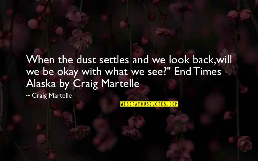 Conscience And Morality Quotes By Craig Martelle: When the dust settles and we look back,will