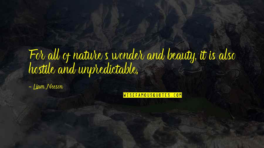 Consciousn Quotes By Liam Neeson: For all of nature's wonder and beauty, it
