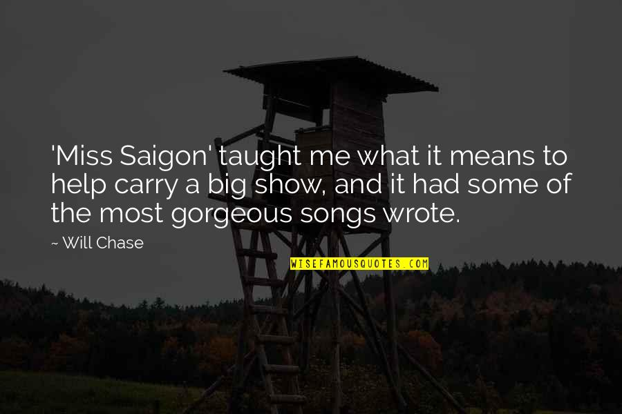 Consciousn Quotes By Will Chase: 'Miss Saigon' taught me what it means to