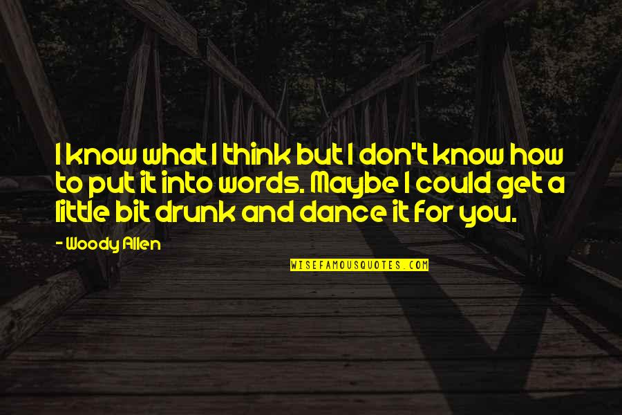 Consciousn Quotes By Woody Allen: I know what I think but I don't