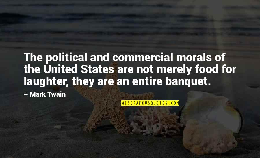 Consciousness Advaita Quotes By Mark Twain: The political and commercial morals of the United