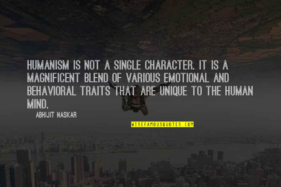 Consciousness Neuroscience Quotes By Abhijit Naskar: Humanism is not a single character. It is