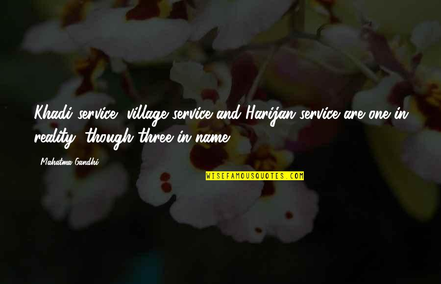 Consequential Quotes By Mahatma Gandhi: Khadi service, village service and Harijan service are